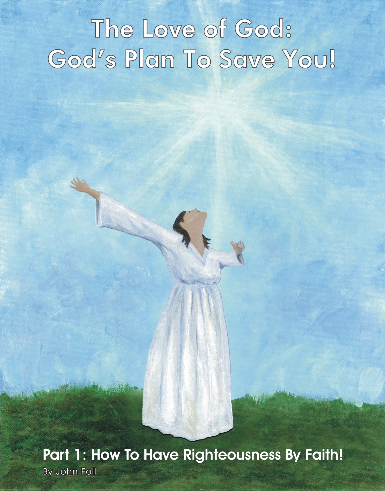 The Love of God God's Plan To Save You! Part 1